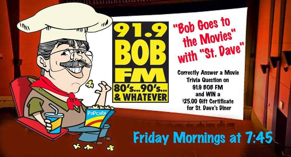 St Daves Diner Movie Trivia Contest on 919 Bob Fm Friday mornings at 7:45 am