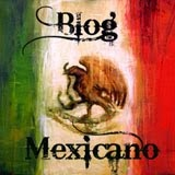 Blog Mexicano! :')