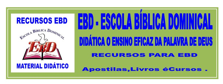 EBD - ESCOLA BÍBLICA DOMINICAL