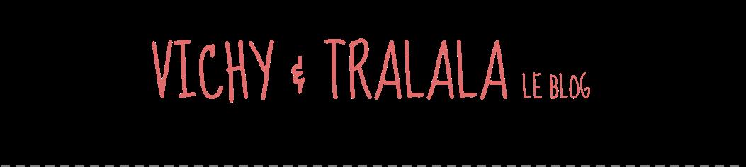 Vichy & Tralala