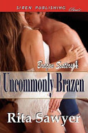 Review: Uncommonly Brazen by Rita Sawyer