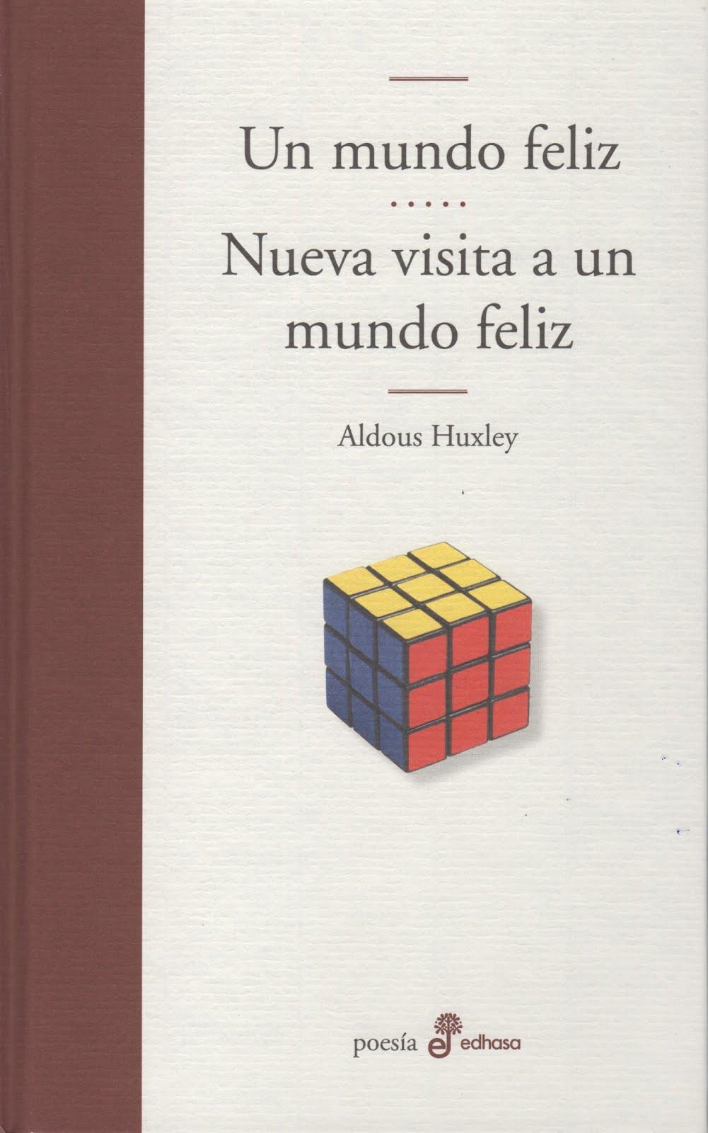 Aldous Huxley (Un mundo feliz y Nueva visita a un mundo feliz)