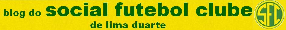 Blog do Social Futebol Clube de Lima Duarte