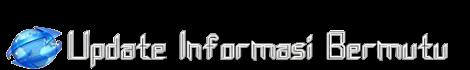 UPDATE INFORMASI BERMUTU