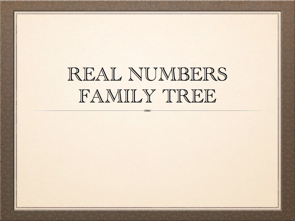 math personal blog: real numbers family tree