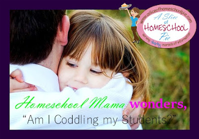 A homeschool mom shares her thoughts on trying to find a right balance between what might be coddling her students and helping them grow through challenges. By A Slice of Homeschool Pie.
