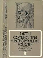 """""""Razón comunicativa y responsabilidad solidaria"""" - Adela Cortina"""