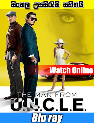 The Man from U.N.C.L.E. 2015 Watch Online With Sinhala Subtitle