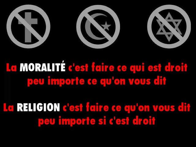 La religion, c'est faire ce qu'on vous dit peu importe si c'est droit.