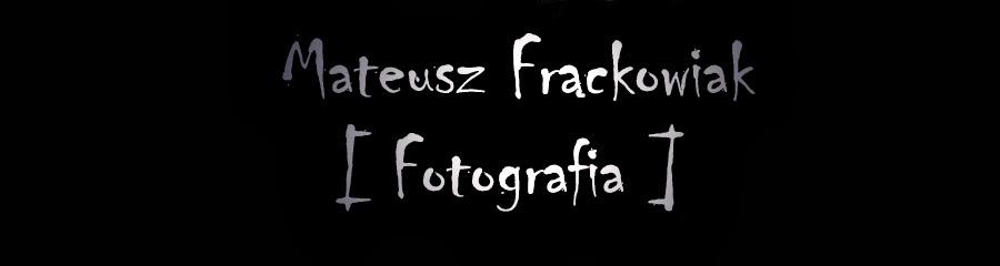 Mateusz Frąckowiak - Fotografia Szamotuły i Poznań.
