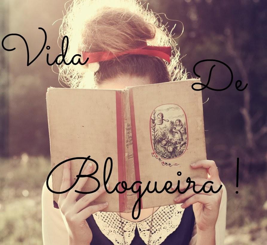 Vida de Blogueira