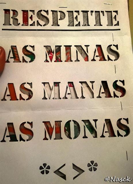 Stencil Respeite as Minas as Manas as Monas corte finalizado