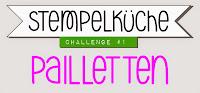 http://stempelkueche-challenge.blogspot.de/2014/08/stempelkuche-challenge-1-pailletten.html