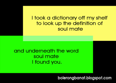 underneath the word soul mate, I found YOU.