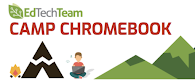 NEW!!! EdTechTeam Camp Chromebook