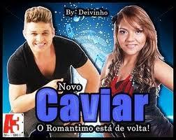 NOVO CAVIAR COM RAPADURA  2011 (muito bom)