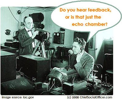 Do you hear feedback or is that just the echo chamber?