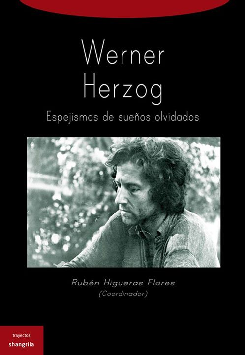 Werner Herzog. Enigmas de sueños olvidados