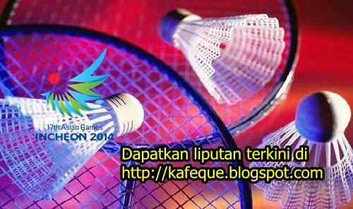 Jadual Keputusan Badminton Sukan Asia Incheon 2014 Lee Chong Wei Pasukan Malaysia