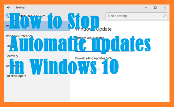 Windows 10 – How to disable automatic updates in Windows 10