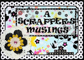A Scrappers Musings