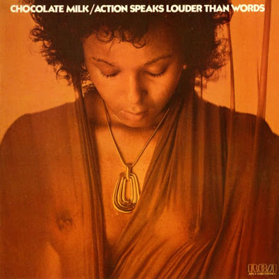 Chocolate Milk - Action Speaks Louder Than Words 1975 (USA, Funk, Soul, Disco)