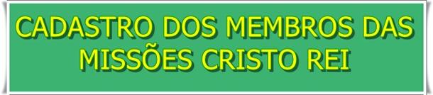 Se vc é das Missões Cristo Rei, cadastre-se aqui