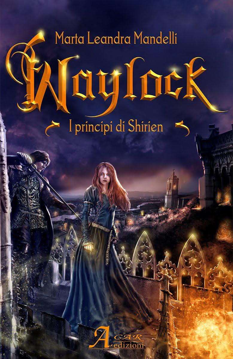 WAYLOCK - I PRINCIPI DI SHIRIEN