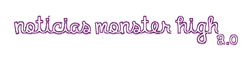 Notícias Monster High 2.0