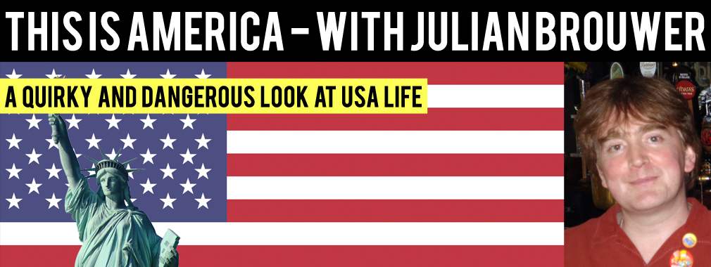 THIS IS AMERICA - WITH JULIAN BROUWER