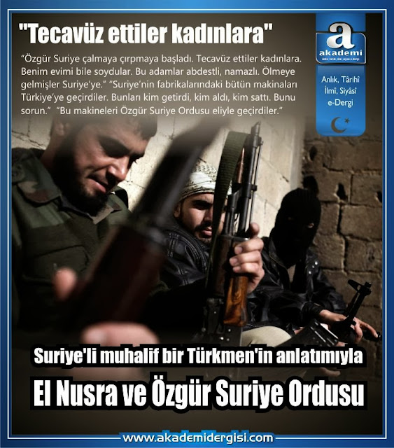 Suriye'deki muhalif bir Türkmen'in anlatımıyla El Nusra ve Özgür Suriye Ordusu gerçeği