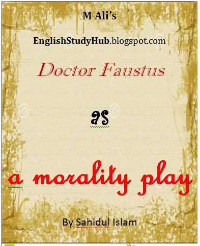 faustus as a medieval morality play Medieval drama provides a rich aesthetic resource for  echoes of the  harrowing of hell are found in macbeth, dr faustus, and  the morality  tradition has influenced both structure and character in shakespeare's work.