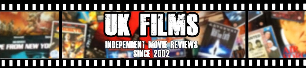 UK FILMS - Independent Movie Reviews