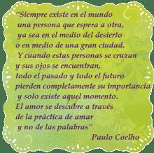 SIEMPRE EXISTE EN EL MUNDO…(Paulo Coelho)