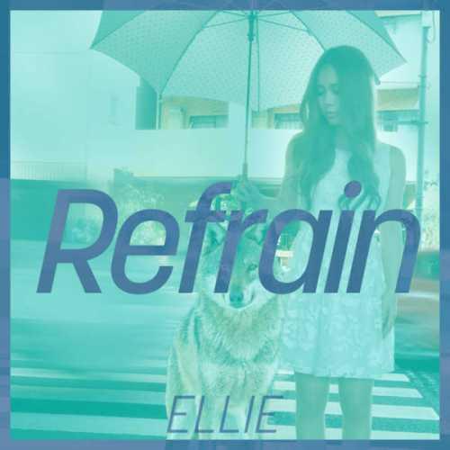 [Single] ELLIE – Refrain (2015.07.01/MP3/RAR)