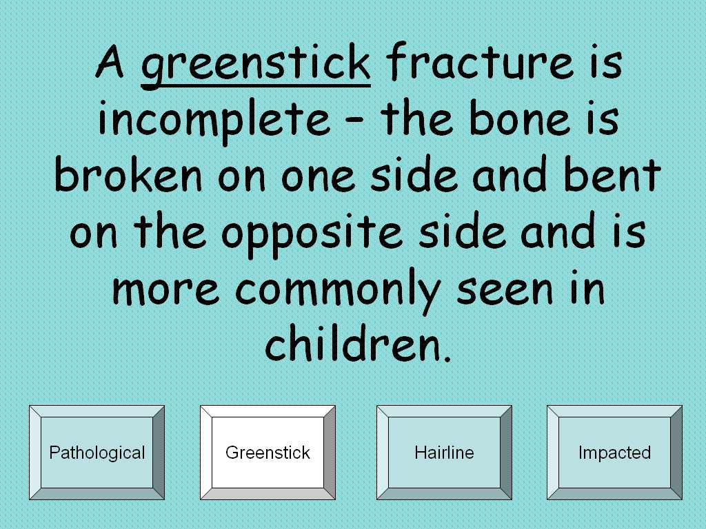 greenstick fracture definition fracture in which one bone is pushed
