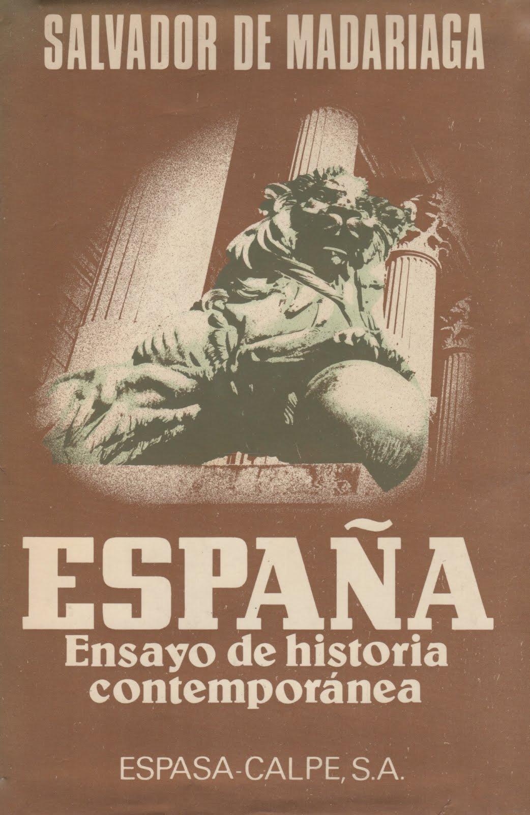 Salvador de Madariaga (España) Ensayo de historia contemporánea