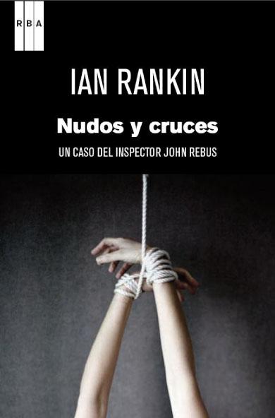 Nudos y cruces - Ian Rankin