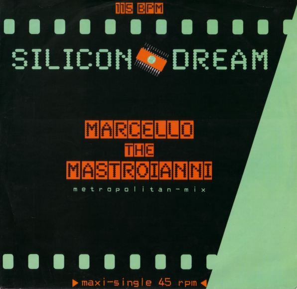 Silicon Dream - Marcello The Mastroianni (Metropolitan-Mix) (Vinyl,12'', 45 RPM, Maxi-Single) (1987)