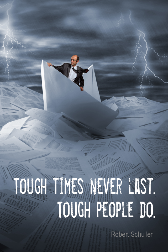 visual quote - image quotation for PERSISTENCE - Tough times never last. Tough people do. - Robert Schuller