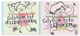 Grzegorz Kasdepke. Gdybym był dziewczynką. Anna Onichimowska. Gdybym była chłopcem.