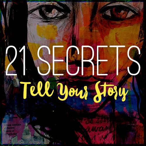 21 Secrets : Tell Your Story