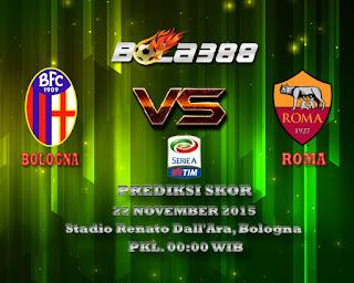 Agen Bola Terpercaya - Prediksi Skor Bologna Vs Roma 22 November 2015