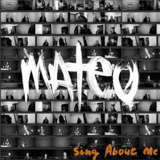 Mateo – Sing About Me Lyrics | Letras | Lirik | Tekst | Text | Testo | Paroles - Source: musicjuzz.blogspot.com