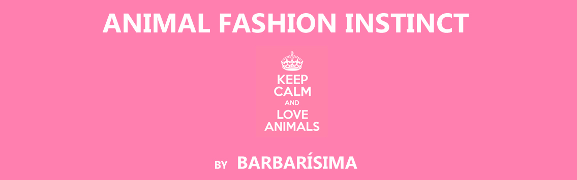 ANIMAL FASHION INSTINCT by Barbarísima