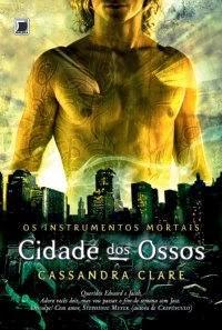 Joana leu: Cidade dos Ossos, de Cassandra Clare