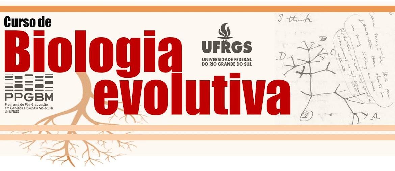 Curso de Biologia Evolutiva - PPGBM/UFRGS