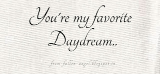 You're my favorite Daydream..