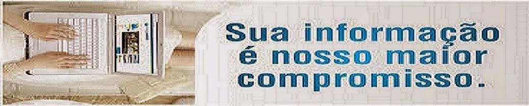 SUA INFORMAÇÃO É NOSSO MAIOR COMPROMISSO !