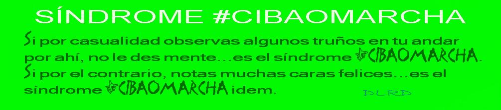 SÍNDROME #CIBAOMARCHA.